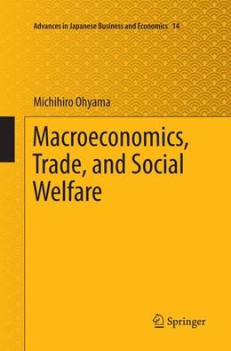 Abbildung von Ohyama | Macroeconomics, Trade, and Social Welfare | Softcover reprint of the original 1st ed. 2016 | 2018