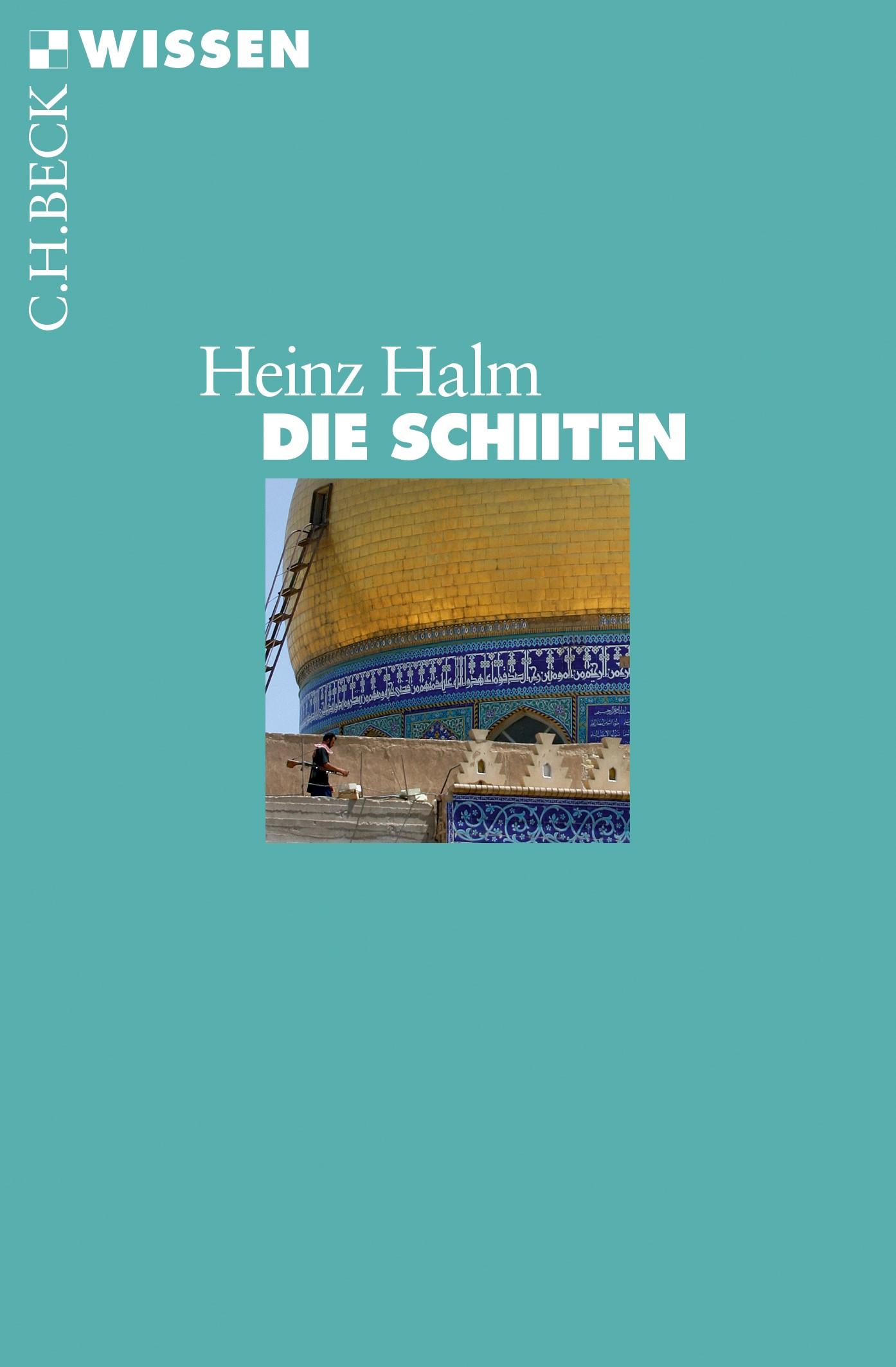 Die Schiiten | Halm, Heinz | 3., aktualisierte Auflage | Buch (Cover)
