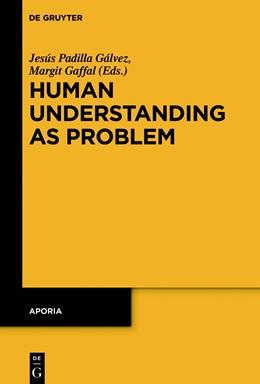 Abbildung von Padilla Gálvez / Gaffal | Human Understanding as Problem | 1. Auflage | 2018 | beck-shop.de