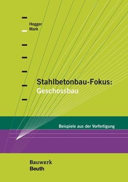 Abbildung von Hegger / Mark | Stahlbetonbau-Fokus | 1. Auflage | 2018 | beck-shop.de