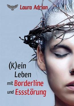 Abbildung von Adrian | (K)ein Leben mit Borderline und Essstörung | 1. Auflage | 2018 | beck-shop.de