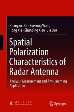 Abbildung von Dai / Wang | Spatial Polarization Characteristics of Radar Antenna | 1. Auflage | 2018 | beck-shop.de