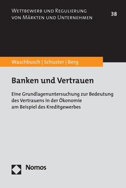 Abbildung von Waschbusch / Schuster | Banken und Vertrauen | 1. Auflage | 2018 | 38 | beck-shop.de