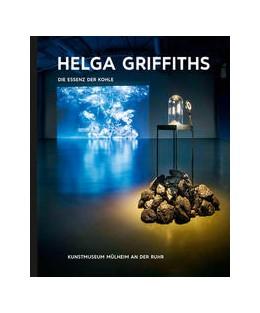 Abbildung von Kunst & Kohle, Helga Griffiths - Die Essenz der Kohle | 1. Auflage | 2018 | beck-shop.de