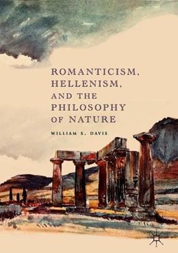 Abbildung von Davis   Romanticism, Hellenism, and the Philosophy of Nature   1. Auflage   2018   beck-shop.de