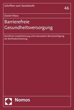 Abbildung von Hlava   Barrierefreie Gesundheitsversorgung   2018   Rechtliche Gewährleistung unte...   46