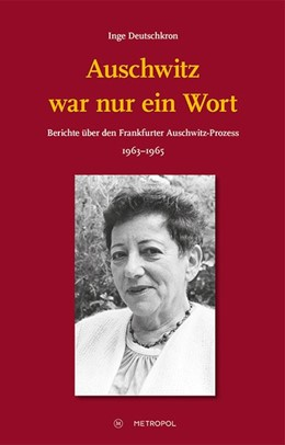 Abbildung von Deutschkron | Auschwitz war nur ein Wort | 2018 | Berichte über den Frankfurter ...