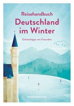 Abbildung von Krieger | Reisehandbuch Deutschland im Winter - Reiseführer | 1. Auflage | 2018 | beck-shop.de