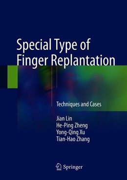 Abbildung von Lin / Zheng / Xu | Special Type of Finger Replantation | 1st ed. 2018 | 2018 | Techniques and Cases