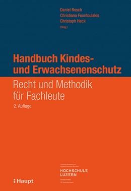 Abbildung von Rosch / Fountoulakis   Handbuch Kindes- und Erwachsenenschutz   2. Auflage   2018   beck-shop.de