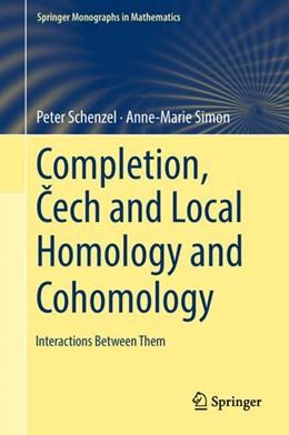 Abbildung von Schenzel / Simon | Completion, Cech and Local Homology and Cohomology | 1. Auflage | 2018 | beck-shop.de
