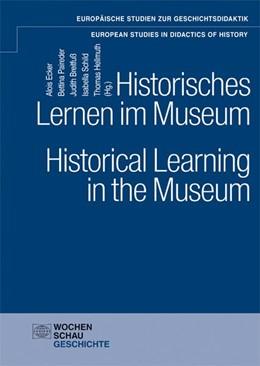 Abbildung von Ecker / Paireder   Historisches Lernen im Museum. Historical Learning in the Museum   1. Auflage   2018   beck-shop.de