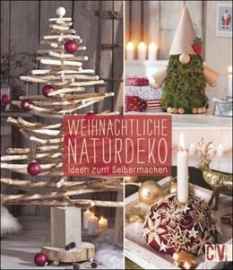 Abbildung von Weihnachtliche Naturdeko   2018   Ideen zum Selbermachen