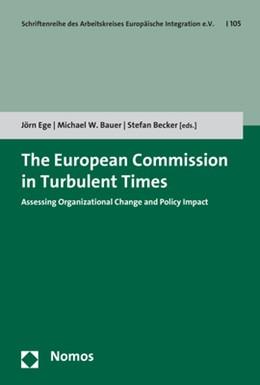 Abbildung von Ege / Bauer | The European Commission in Turbulent Times | 1. Auflage | 2018 | 105 | beck-shop.de