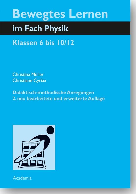 Bewegtes Lernen im Fach Physik | Müller / Cyriax | 2., neu bearbeitete und erweiterte Auflage, 2018 | Buch (Cover)