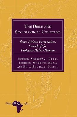 Abbildung von Dube / Maseno-Ouma | The Bible and Sociological Contours | 1. Auflage | 2018 | beck-shop.de