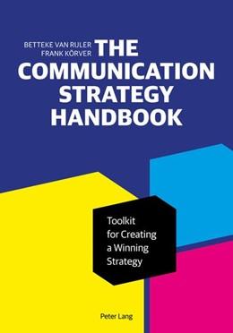 Abbildung von van Ruler / Körver / Jansen   The Communication Strategy Handbook   2019   A Toolkit for Creating a Winni...