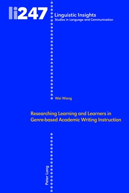 Abbildung von Wang / Gotti | Researching Learning and Learners in Genre-based Academic Writing Instruction | 1. Auflage | 2018 | beck-shop.de