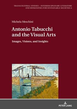 Abbildung von Meschini   Antonio Tabucchi and the Visual Arts   2018   Images, Visions, and Insights