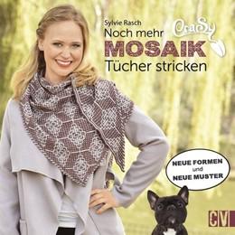 Abbildung von Rasch   CraSy Mosaik - Noch mehr Tücher stricken   1. Auflage   2018   beck-shop.de