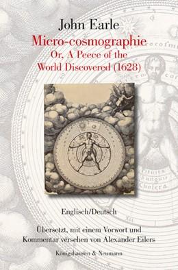 Abbildung von Earle | John Earle. Micro-cosmographie Or, A Peece of the World Discovered (1628) | 2018 | Englisch/Deutsch. Übersetzt, m...