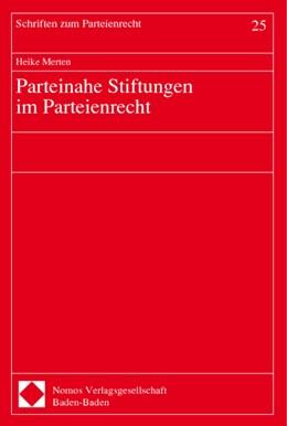Abbildung von Merten | Parteinahe Stiftungen im Parteienrecht | 1. Auflage | 1999 | beck-shop.de