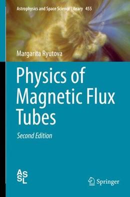 Abbildung von Ryutova | Physics of Magnetic Flux Tubes | 2. Auflage | 2018 | beck-shop.de