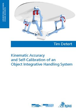 Abbildung von Detert | Kinematic Accuracy and Self-Calibration of an Object Integrative Handling System | 1. Auflage | 2018 | beck-shop.de