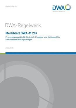 Abbildung von Merkblatt DWA-M 269 Prozessmessgeräte für Stickstoff, Phosphor und Kohlenstoff in Abwasserbehandlungsanlagen | Juni 2018 | 2018