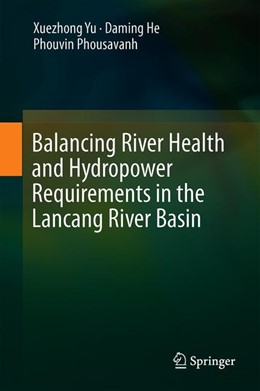 Abbildung von Yu / He / Phousavanh | Balancing River Health and Hydropower Requirements in the Lancang River Basin | 2018