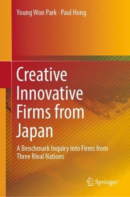 Abbildung von Park / Hong | Creative Innovative Firms from Japan | 1. Auflage | 2018 | beck-shop.de