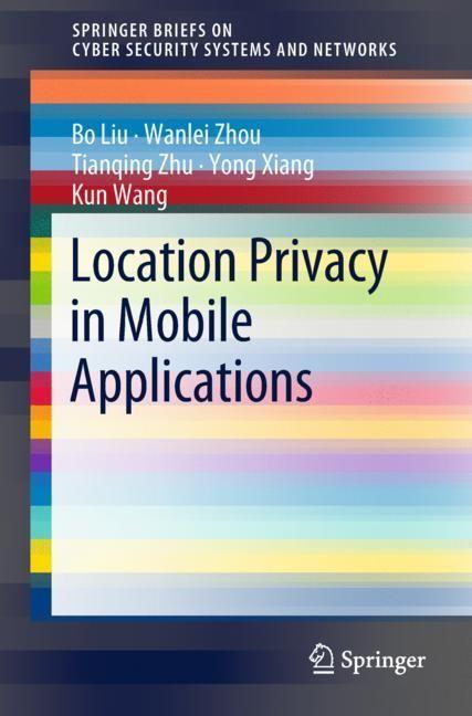 Location Privacy in Mobile Applications | Liu / Zhou / Zhu, 2018 | Buch (Cover)