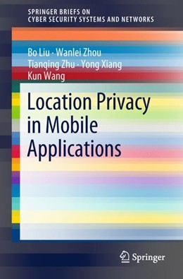Abbildung von Liu / Zhou / Zhu | Location Privacy in Mobile Applications | 2018