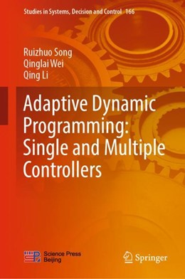 Abbildung von Song / Wei | Adaptive Dynamic Programming: Single and Multiple Controllers | 1. Auflage | 2019 | beck-shop.de