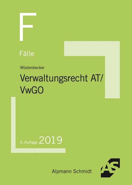 Fälle Verwaltungsrecht AT/VwGO   Wüstenbecker   6. Auflage, 2018   Buch (Cover)