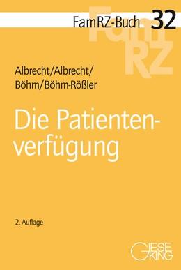 Abbildung von Albrecht / Albrecht / Böhm / Böhm-Rößler | Die Patientenverfügung | 2., völlig neu bearbeitete Auflage | 2018 | 32