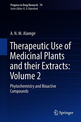 Abbildung von Alamgir | Therapeutic Use of Medicinal Plants and their Extracts: Volume 2 | 1st ed. 2018 | 2018