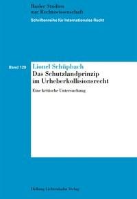 Das Schutzlandprinzip im Urheberkollisionsrecht | Schüpbach, 2018 | Buch (Cover)