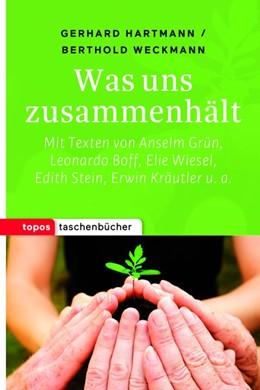 Abbildung von Hartmann / Weckmann | Was uns zusammenhält | 2019 | Mit Texten von Anselm Grün, Le...