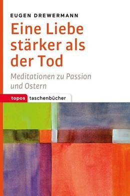 Abbildung von Drewermann | Eine Liebe stärker als der Tod | 2019 | Meditationen zu Passion und Os...