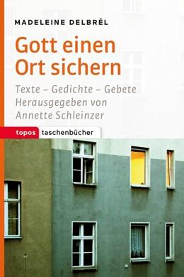 Abbildung von Delbrél / Schleinzer   Gott einen Ort sichern   1. Auflage   2018   beck-shop.de