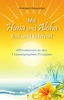 Abbildung von Hausperger | Mit Huna und Aloha frei und lichtvoll | 1. Auflage | 2018 | beck-shop.de