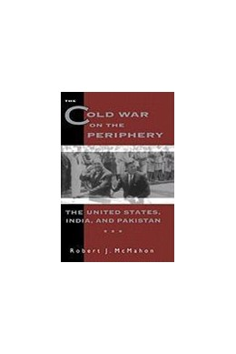 Abbildung von The Cold War on the Periphery | 1996 | The United States, India, and ...