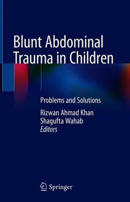 Abbildung von Ahmad Khan / Wahab   Blunt Abdominal Trauma in Children   1. Auflage   2018   beck-shop.de