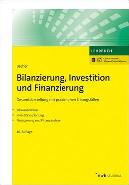 Abbildung von Bacher | Bilanzierung, Investition und Finanzierung | 10. Auflage | 2019 | Gesamtdarstellung mit praxisna...