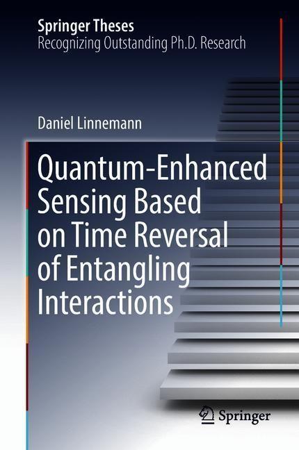 Quantum-Enhanced Sensing Based on Time Reversal of Entangling Interactions | Linnemann | 2018, 2018 | Buch (Cover)