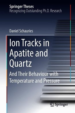 Abbildung von Schauries | Ion Tracks in Apatite and Quartz | 2018 | 2018 | And Their Behaviour with Tempe...