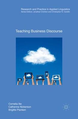 Abbildung von Ilie / Nickerson | Teaching Business Discourse | 1. Auflage | 2018 | beck-shop.de