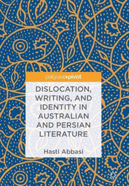 Abbildung von Abbasi | Dislocation, Writing, and Identity in Australian and Persian Literature | 2018 | 2018