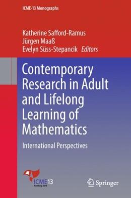 Abbildung von Safford-Ramus / Maaß | Contemporary Research in Adult and Lifelong Learning of Mathematics | 1. Auflage | 2018 | beck-shop.de